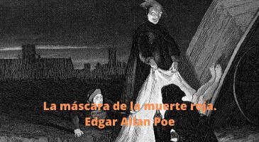 La máscara de la muerte roja. Edgar Allan Poe