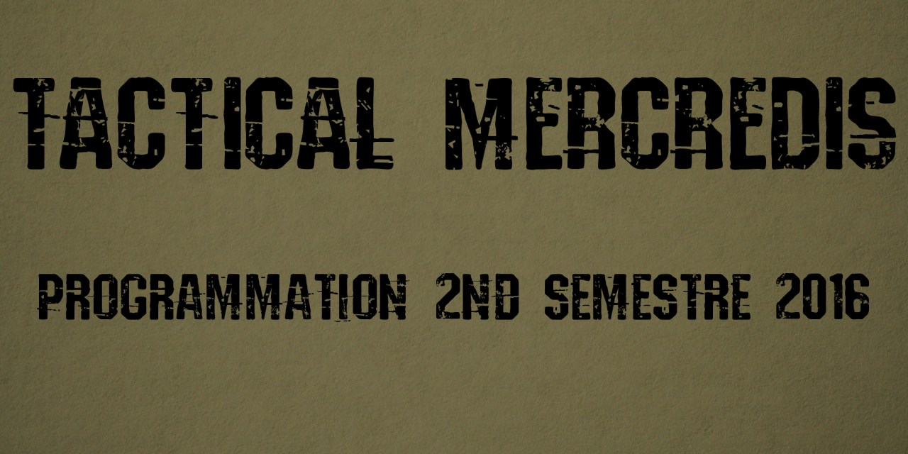 Tactical Mercredis – Programmation 2nd Semestre 2016