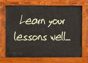 What lessons have you learned
