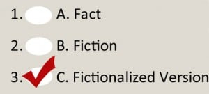 Use Fiction to tell true stories