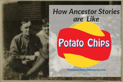 Ancestor Stories are like potato Chips