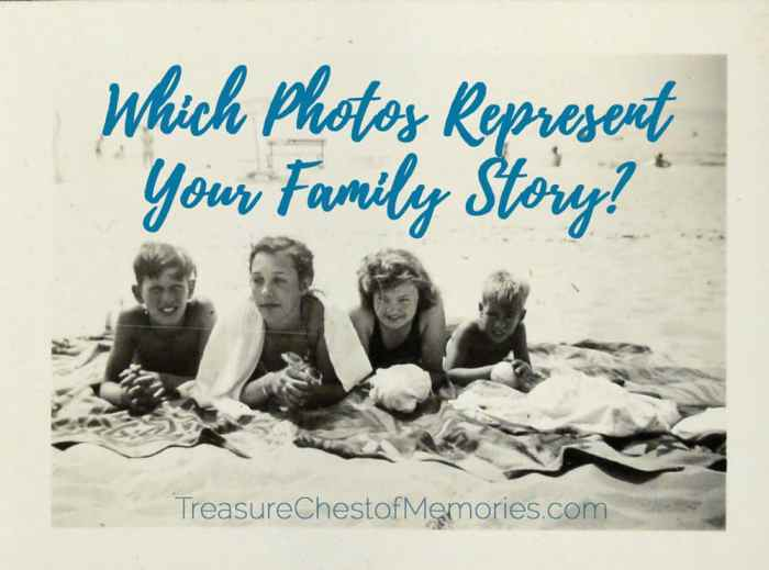 Which photos represent your family story