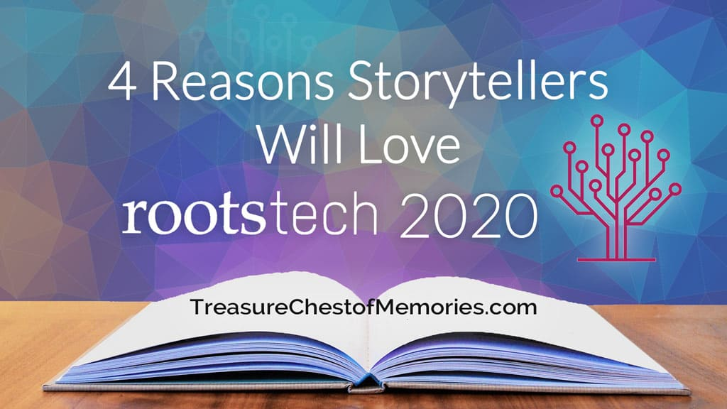 4 Reasons Storytellers Will Love RootsTech 2020