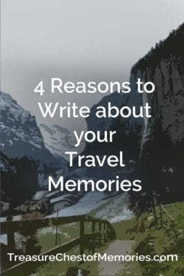 4 Reasons to Write about your travel Memories Pinnable Image