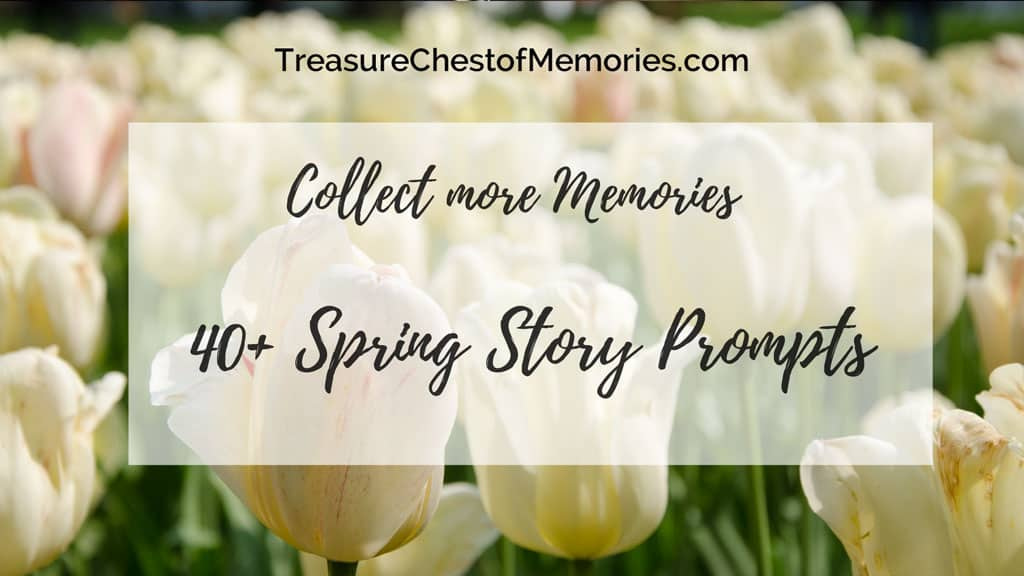 40 plus Spring Story Prompts
