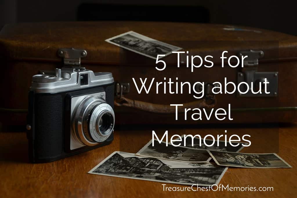 5  tips for writing about travel memories