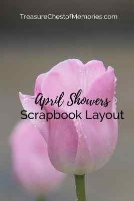 April Showers Scrapbook Layout Pinnable Image