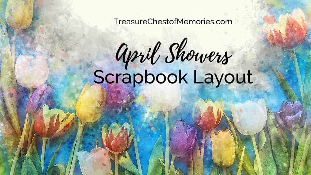 April Showers Scrapbook Layout
