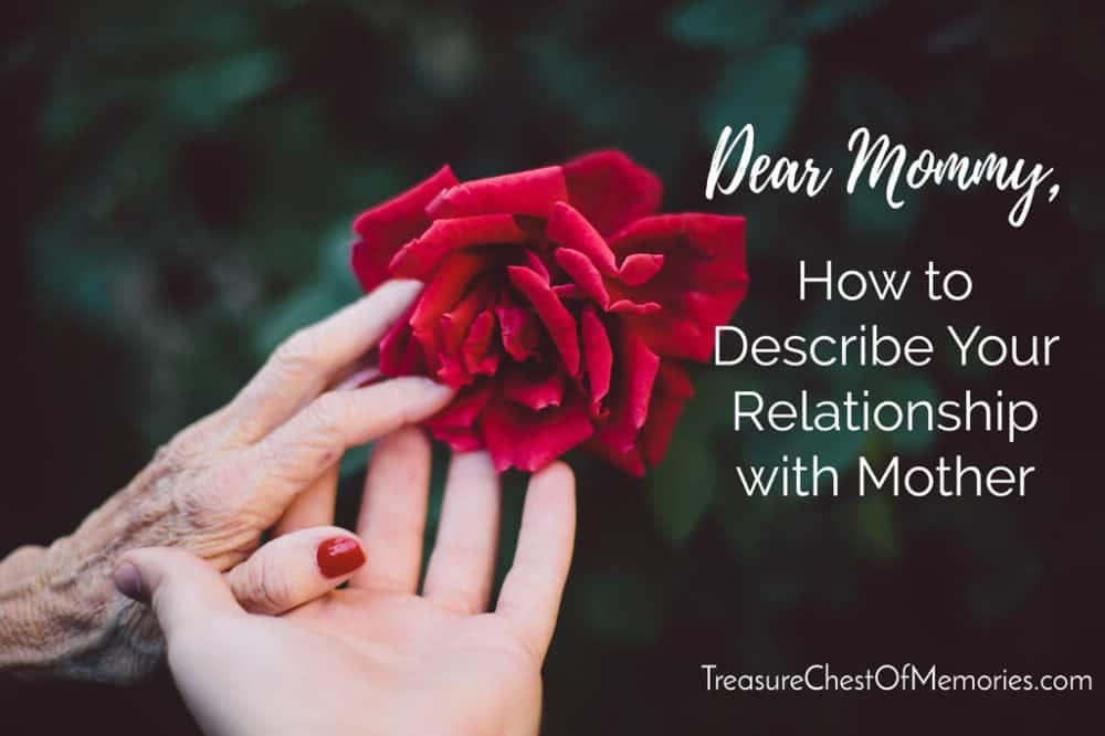 Dear Mommy: How to Describe Your Relationship with Mother