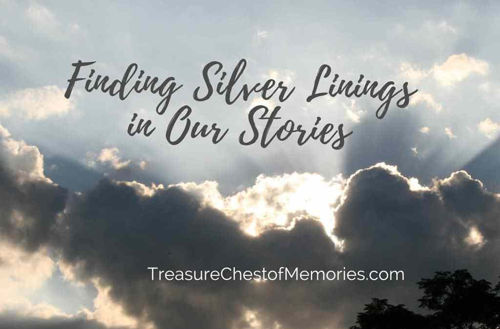 Silver Linings in Our Stories: How to Find Them
