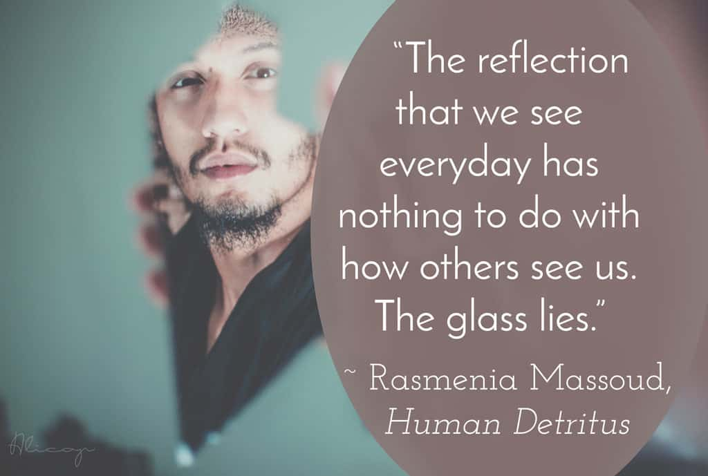 A quote about who we see in the mirror
