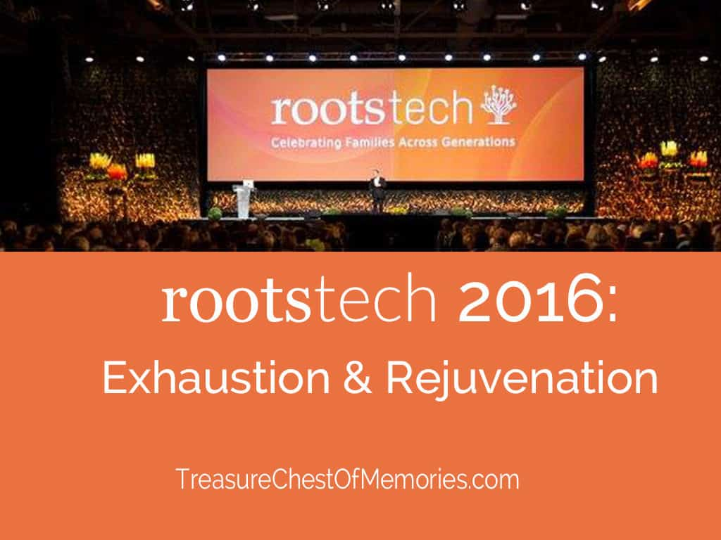 Rootstech 2016 Exhaustion and Rejuvenation