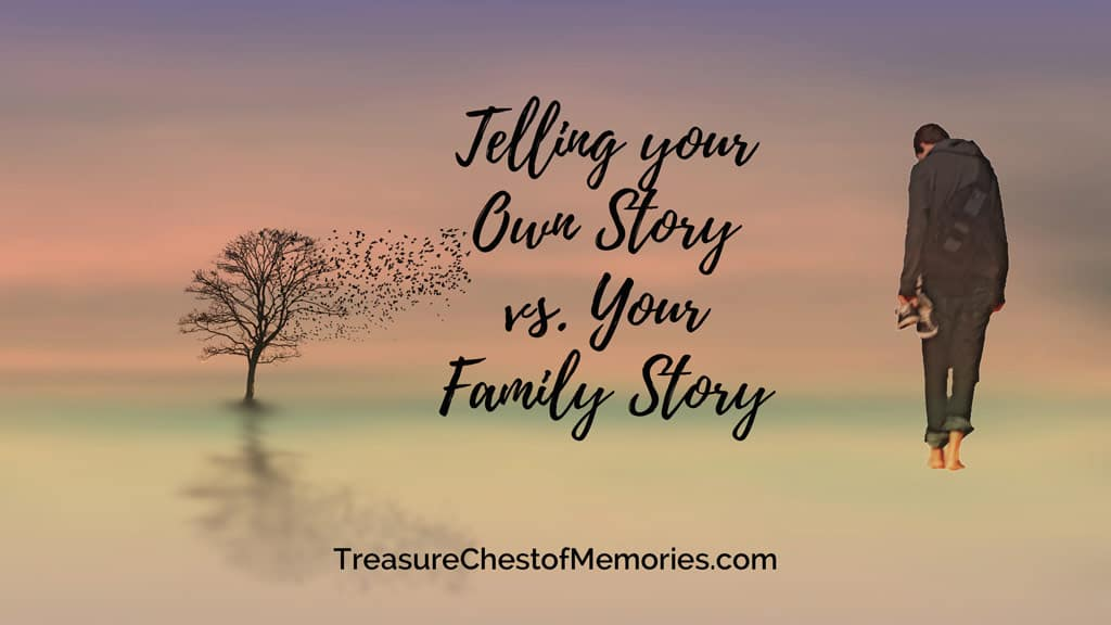 Telling your Own Story versus Your Family Story