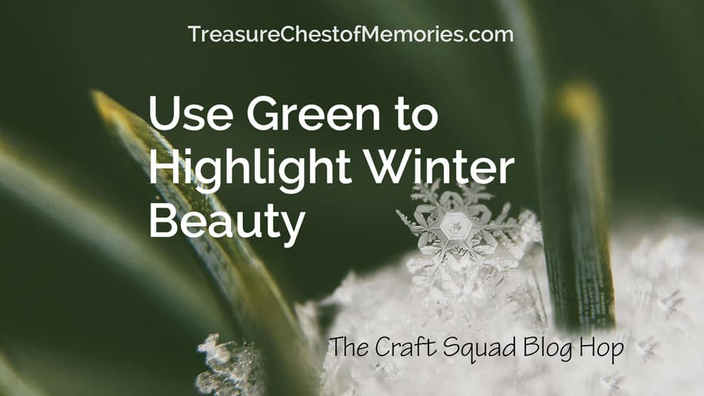 Wintergreen: Use Green to Highlight Winter Beauty