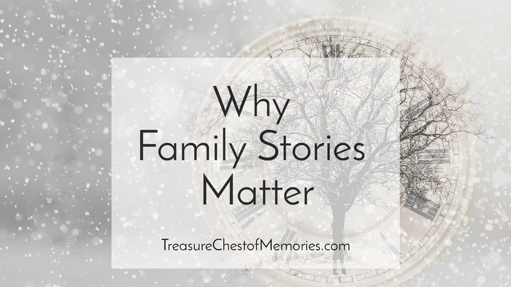 Why Family Stories Matter Graphic