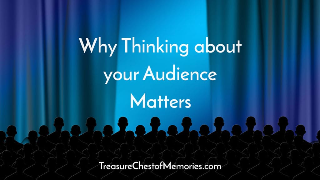 Why thinking about your audience matters