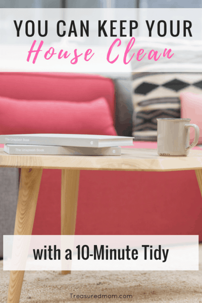 Do you feel like it's a constant battle to keep your house clean? You can use the 10-Minute Tidy to help fight that battle. Learn here what you need to do to tidy in a hurry.