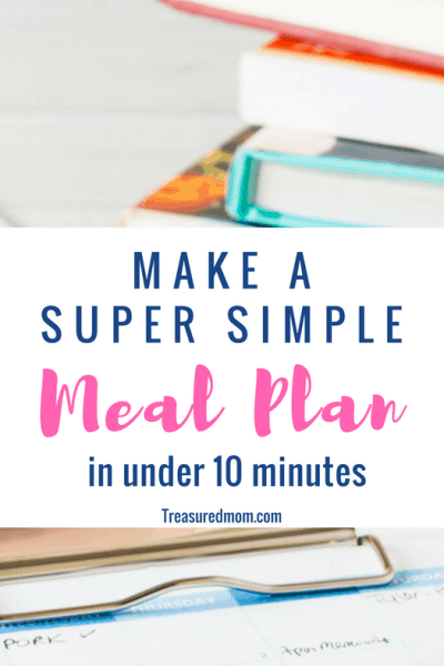 Make A Super Easy Meal Plan In Under 10 Minutes