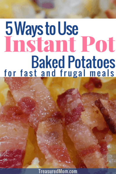 Instant Pot Baked Potatoes – 5 Quick Meals