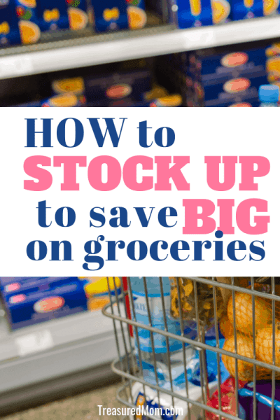 groceries and shopping cart and title for stock up on groceries to save money plus free printable