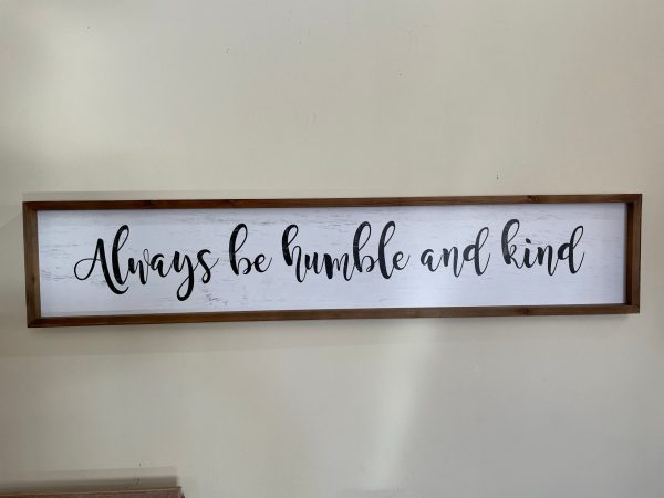 Always be Humbler and Kind sign
