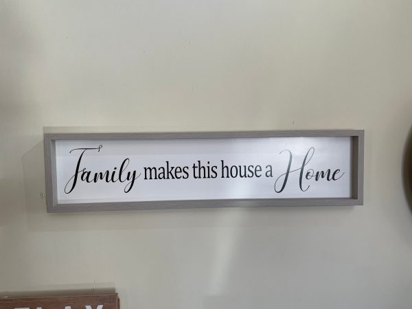 Family makes a house a home Sign