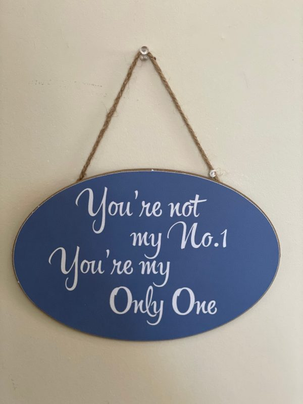You are my only one sign