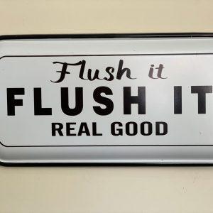 Flush it sign