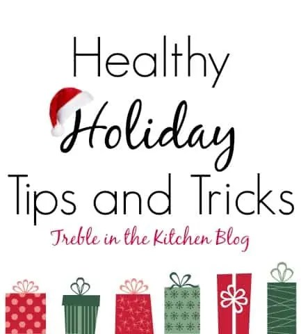 Healthy Holiday Tips and Tricks via Treble in the Kithen