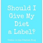 Should I Give My Diet a Label?