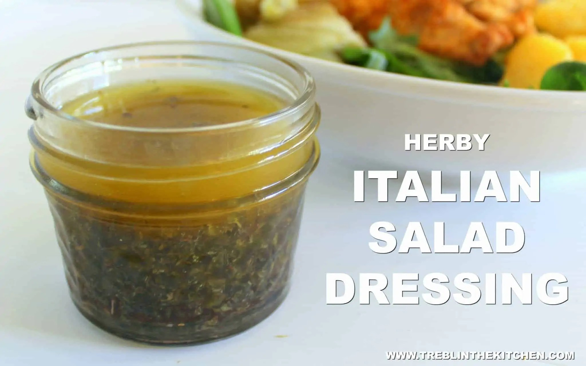 HERBY ITALIAN SALAD DRESSING from Treble in the Kitchen