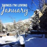 Things I'm Loving: January 2017