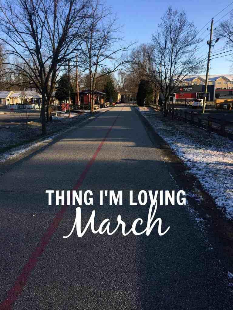 Things I'm Loving March 2017