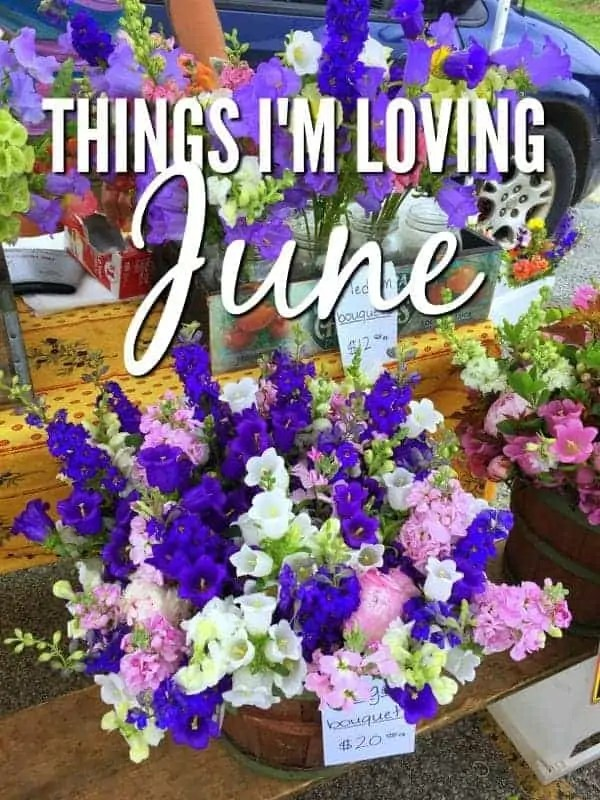 Things I'm Loving June