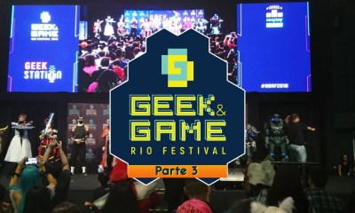 Geek & Game Rio Festival | Os destaques do terceiro dia do evento