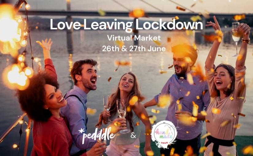 Love Leaving Lockdown Virtual Market