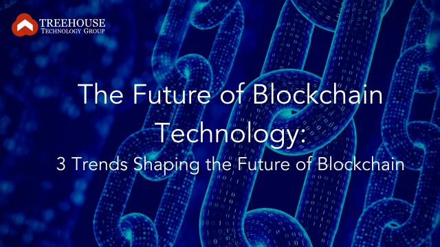 The Future of Blockchain Technology: 3 Trends Shaping the Future of