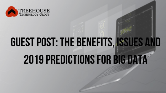 Guest Post: The benefits, issues and 2019 predictions for