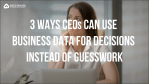 why CEOs need to depend on data