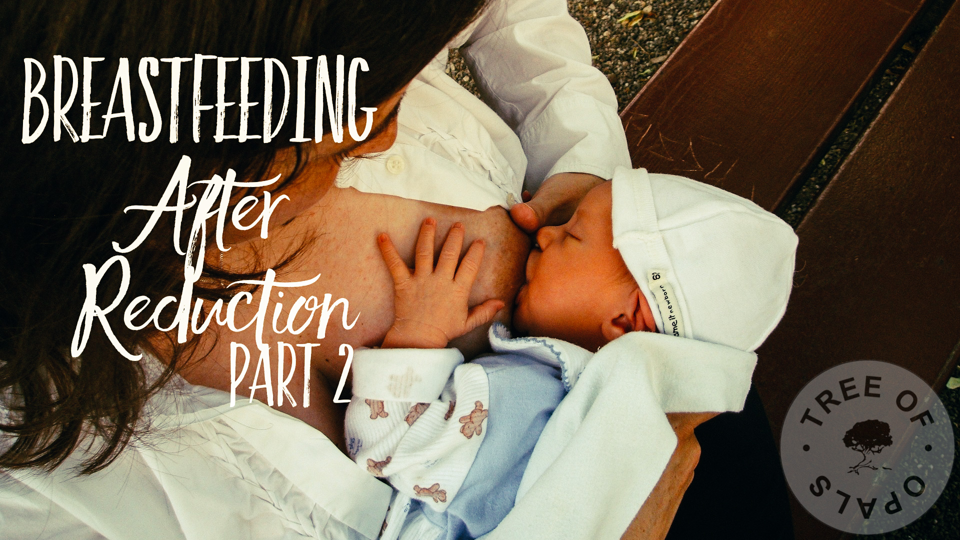 Breastfeeding after reduction story by Nic Kamminga at Tree of Opals part two, with a background to why I thought I wouldn't be able to breastfeed and hope