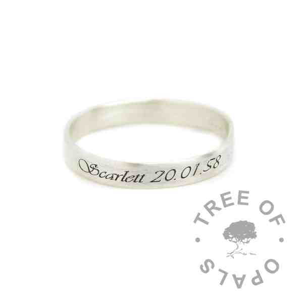 Vivaldi font engraved brushed stacking ring. 925 stamped 3mm wide handmade brushed ring band (matte). Handmade with solid sterling EcoSilver. Watermarked copyright Tree of Opals memorial jewellery image