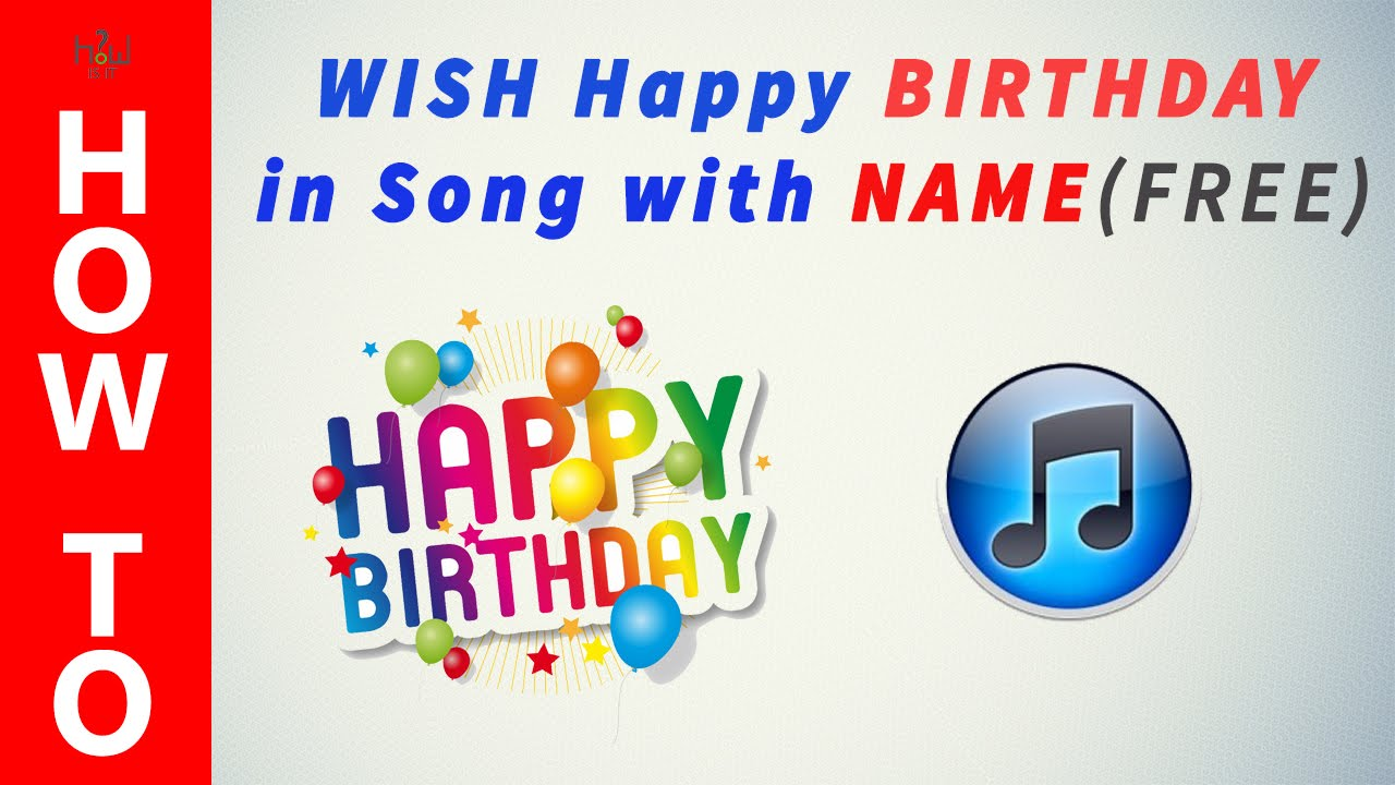 Happy Birthday Song With Name Treetrade