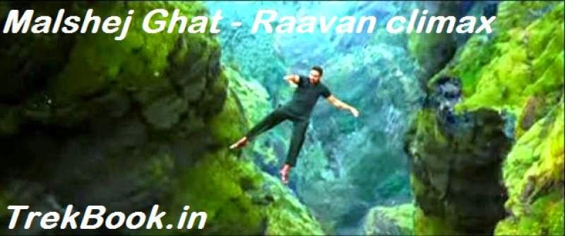 Raavan movie malshej ghat