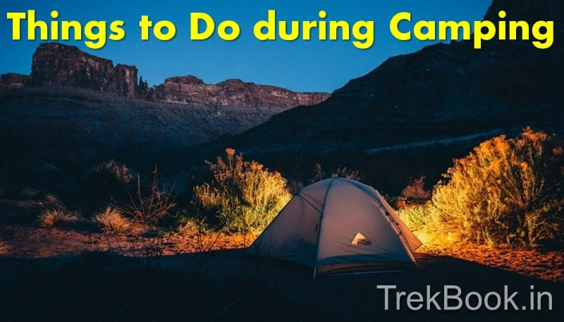 sc 1 st  TrekBook India & Things to do during Camping ?