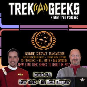 Ep 38 - Star Trek The Next Chapter