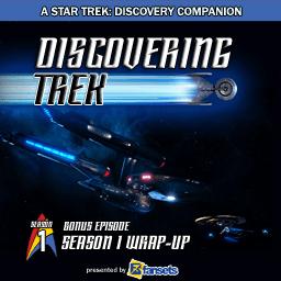 Discovering Trek S1 Wrap Up Extravaganza