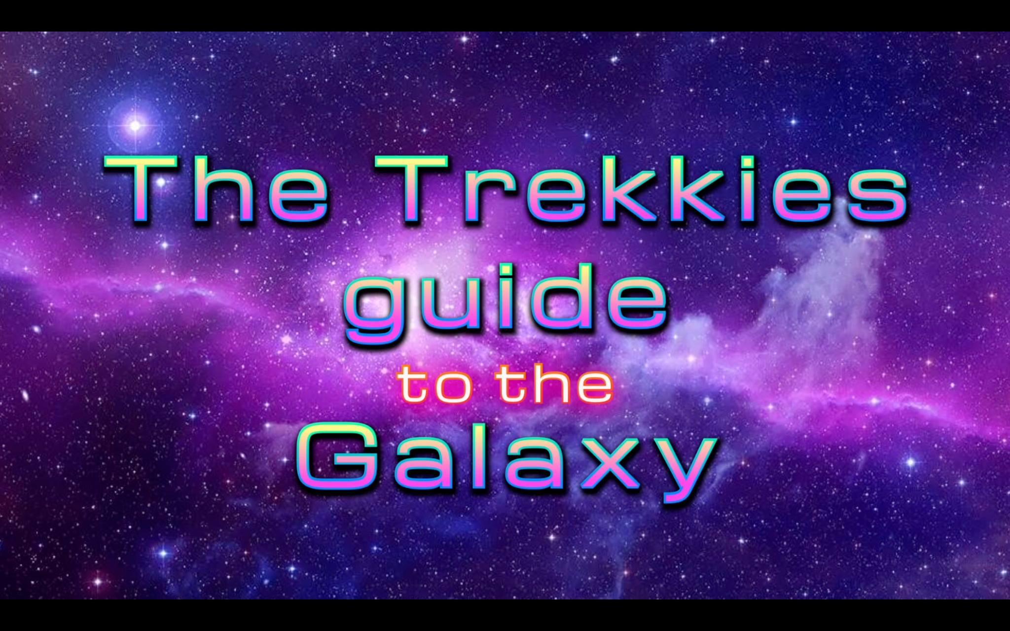 Trekkie Guide To The Galaxy