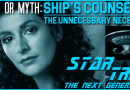 Truth OR Myth? Ship's Counselor, The Unnecessary Necessity
