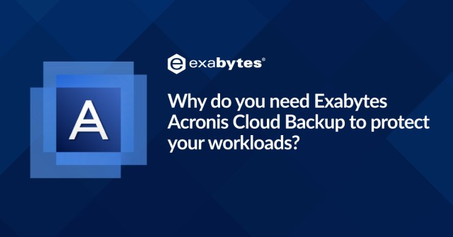 Why do you need Exabytes Acronis Cloud Backup?