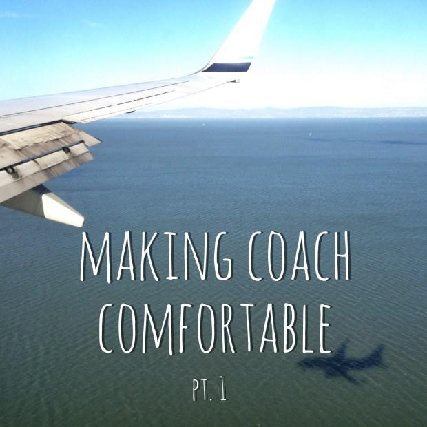 Making Coach Comfortable, pt. 1